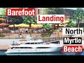 Barefoot Landing  North Myrtle Beach SC   True Southern Accent