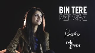 download lagu Bin Tere Unplugged Twinstrings Ft. Pavitra Krishnan gratis