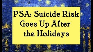 PSA: Suicide Risk Goes Up After the Holidays - When You Know Someone Who is Depressed