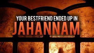 YOUR BEST FRIEND ENDED UP IN JAHANNAM