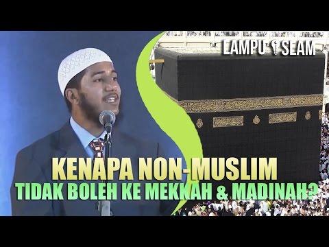 Kenapa Non-Muslim TIDAK BOLEH ke MEKKAH dan MADINAH? | Dr. Zakir Naik