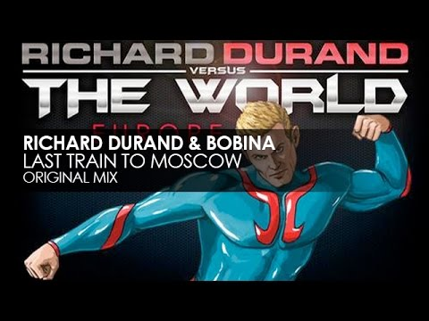 Richard Durand & Bobina - Last Train To Moscow