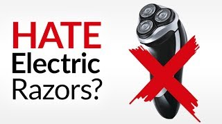 One BIG Problem With Electric Razors...and 3 Ways To Solve It!