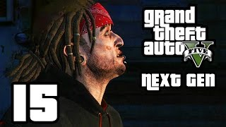 GTA 5 Next Gen Walkthrough Part 15 - Xbox One / PS4 - FRIENDS REUNITED - Grand Theft Auto 5