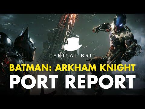 Arkham Knight Port Report