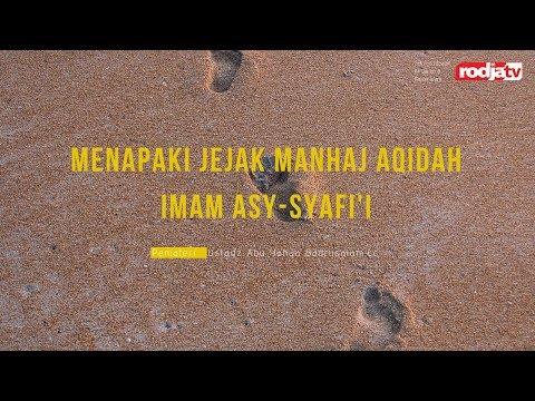 Ceramah Agama: Menapaki Jejak Manhaj Aqidah Imam Asy-Syafi'i (Ustadz Badrusalam, Lc.)