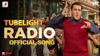Tubelight // radio full song salman khan,bollwood new song, hindi song, romantik song