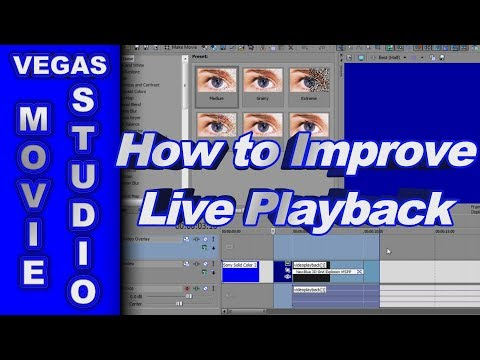 How to Improve Live Playback in Preview Window using Sony Vegas Movie Studio HD Platinum 10