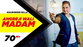 Angreji Wali Madam (Song Video) | Kulwinder Billa, Dr Zeus, Shipra Ft Wamiqa Gabbi