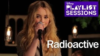 Sabrina Carpenter | Radioactive Imagine Dragons Cover | Disney Playlist Sessions