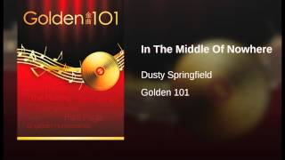 Dusty Springfield - In the Middle of Nowhere (mono)