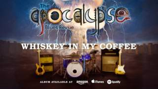 THE APOCALYPSE BLUES REVUE - Whiskey In My Coffee (audio)
