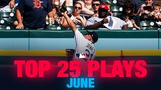 Top 25 Plays of the Month - June | MLB Highlights