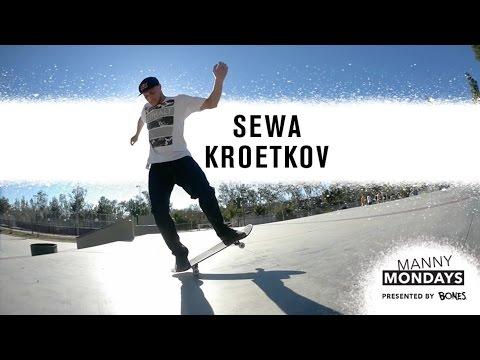 Manny Mondays: Sewa Kroetkov
