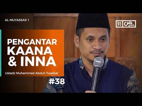 Al-Muyassar (38) : Pengantar Kaana Dan Inna - Ustadz M Abduh Tuasikal