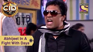 Your Favorite Character | Abhijeet In A Fight With Daya | CID