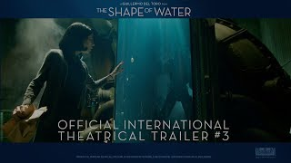 The Shape Of Water [Official International Trailer #3 in HD (1080p)]