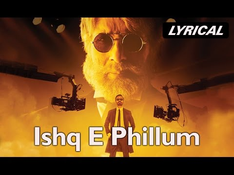 Ishq-E-Fillum (Lyrical Video Song) | SHAMITABH | Amitabh Bachchan, Dhanush & Akshara Haasan