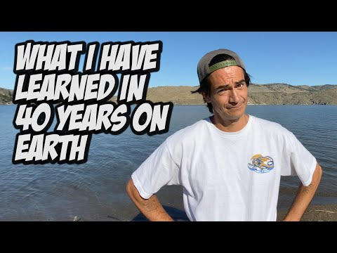 WHAT I HAVE LEARNED IN 40 YEARS ON EARTH !!! - NKA VIDS -
