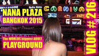 Nana Plaza - The WORLDS biggest ADULT Playground - Bangkok 2015 - Vlog # 216