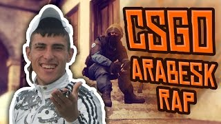 CS:GO - ARABESK RAP