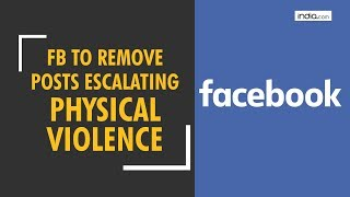 Facebook to remove posts that spur violence
