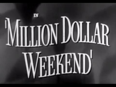 Million Dollar Weekend (1948) - Classic Drama Movie