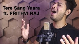 Tere Sang Yaara | Lyrical Video | Cover by Prithvi Raj | Rustom | Akshay Kumar & Ileana | Atif Aslam