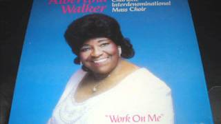 """Work On Me"" - Albertina Walker"