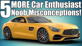 5 Noob Car Enthusiast Misconceptions! Pt.2