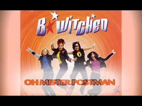 Bwitched - Oh Mister Postman