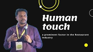 Human touch a prominent factor in the