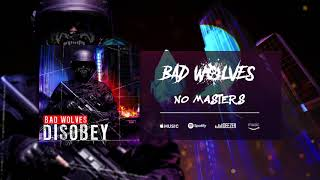 Download Lagu Bad Wolves - No Masters (Official Audio) Gratis STAFABAND