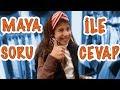 Maya' yı Daha İyi Tanımak İçin 73 Soru & Cevap | Bizim Aile