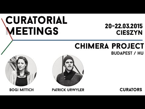 Curatorial Meetings / Chimera Project 27 // HU
