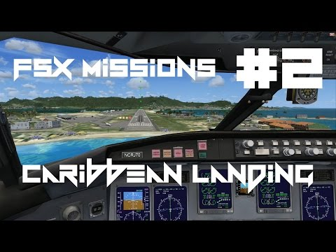 FSX Missions - #2 Caribbean Landing