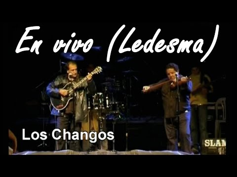 Los Changos - En Vivo (Ledesma)