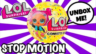 STOP MOTION UNBOXING LOL SURPRISE CONFETTI POP SER