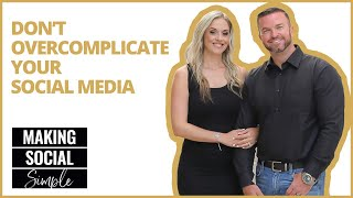 Making Social Simple: Don't Overcomplicate Your Social Media