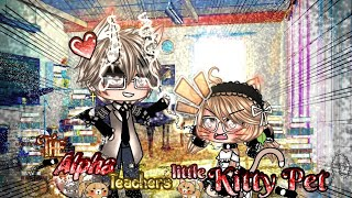 ~🐺The Alpha Teacher's Little Kitty Pet🐈~ GLMM Gacha life