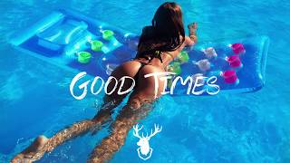New House Music 2017 - Popular Summer Songs Radio GOOD TIMES