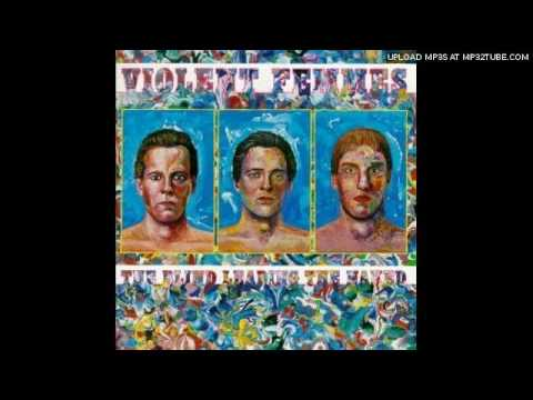 Violent Femmes - Good Friend