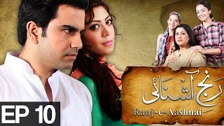 Ranj-e-Ashnayi - Episode 10 | A Plus
