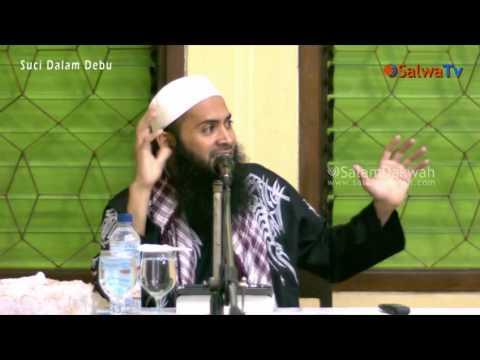 Suci Dalam Debu - Ust DR.Syafiq Bin Riza Bin Salim Basalamah