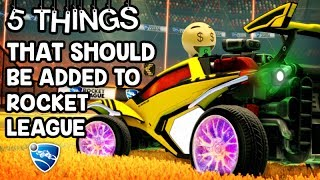 5 THINGS PSYONIX SHOULD ADD TO ROCKET LEAGUE (Painted Windshield, New Game Modes, & More!!)