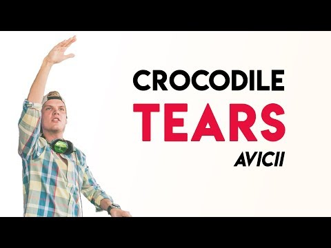 Avicii - Crocodile Tears (Lyrics)