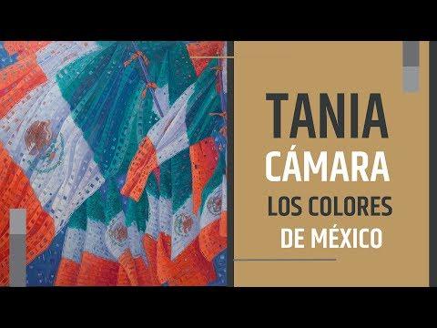 Video Tania Cámara - Los Colores de México | LHCM