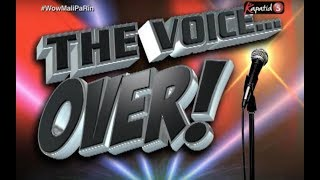 Wow Mali Pa Rin - The Voice Over