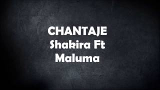 Shakira - Chantaje Ft Maluma Lyrics (Letra)