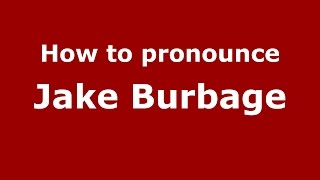 How to pronounce Jake Burbage (American English/US) - PronounceNames.com
